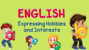 Interests Amp Hobbies English Expressing Hobbies And Interests Youtube