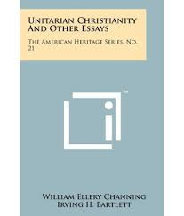 essays on christianity essay topics christianity corinth essay unitarian christianity and other essays the american heritage unitarian christianity and other essays the american heritage