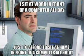 office space computer. ISIT AT WORKIN FRONT OFA COMPUTER ALL DAY USTTOAFFORD TOSIT HOME IN COMPUTERALLNIGHT Office Space Computer