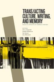 trans acting culture writing and memory wlu press trans acting culture writing and memory essays in honour of barbara godard