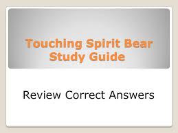 touching spirit bear study guide ppt video online presentation on theme touching spirit bear study guide presentation transcript 1 touching spirit bear