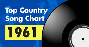 Charts 1961 Top 100 Country Song Chart For 1961
