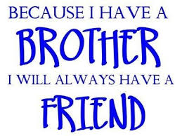 I Love My Brother Quotes Best I Love My Brother Quotes Love My Brothers Sayings I Like