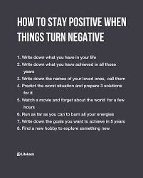 best how to stay positive ideas stay positive how to stay positive when things turn negative