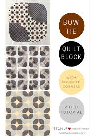 Quick and easy bow tie quilt block with rounded corners | Sewn Up & Video tutorial: bow tie quilt block with rounded corners Adamdwight.com