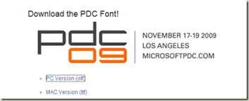 how to install cool  custom fonts  like pdc   into windows and    the microsoft professional developers conference  pdc  site has a great art section where you can      blog bling and the font that they