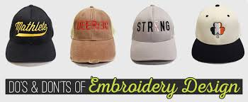 Machine Embroidery Designs For Hats Dos And Donts Of Embroidery Design Printaura Blog