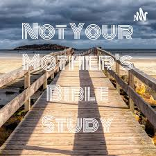 Not Your Mother's Bible Study