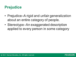 rigid people. prejudice prejudice\u2013a rigid and unfair generalization about an entire category of people. people 0