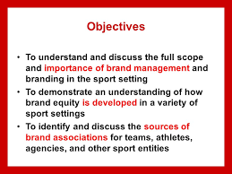 brand management objectives chapter 8 managing sport brands objectives to understand and