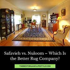 nuloom which is the better rug company the best organic lifestyle