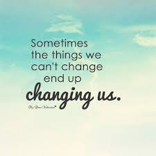 Things Change Quotes Magnificent Things We Can't Change Quote Amo