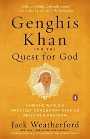 com genghis khan and the quest for god how the world s genghis khan and the quest for god how the world s greatest conqueror gave us religious