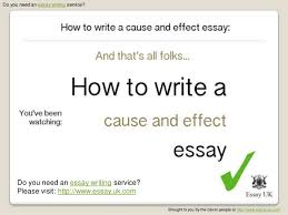 how to write a cause and effect essay essay writing  essay uk com 9