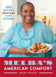 American Homestyle Kitchen Melbas American Comfort 100 Recipes From My Heart To Your