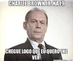 Charlie brown jr. na i9 chegue logo que eu quero lhe ver - Coronel ... via Relatably.com
