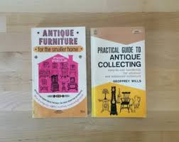 collecting antique furniture style guide. Vintage 1963 Antique Furniture For The Smaller Home, Peter Philp \u0026 1965 Practical Guide To Collecting Geoffrey Wills Styles Style