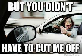 But You Didn't Have To Cut Me Off | WeKnowMemes via Relatably.com