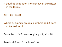 a quadratic equation is one that can be written in the form ax² bx