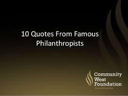 Philanthropy Quotes Delectable Community West 48 Quotes About Philanthropy