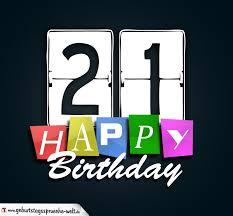 21 Geburtstag Happy Birthday Geburtstagskarte Geburtstagssprüche Welt