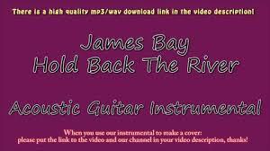 james bay hold back the river acoustic guitar instrumental karaoke