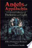 Angels of Appalachia: A Celestial Collections of Darkness and Light - Ellen  Thompson McCloud, Lesa Pascavis Smith - Google Books
