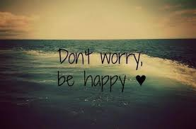 Image result for dont worry be happy