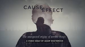 cause and effect the unexpected origins of terrible things