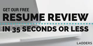 Free Resume Evaluation Impressive Get Our Free Resume Review In 28 Seconds Or Less Ladders