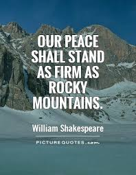 Quotes About Mountains Adorable Our Peace Shall Stand As Firm As Rocky Mountains Picture Quotes