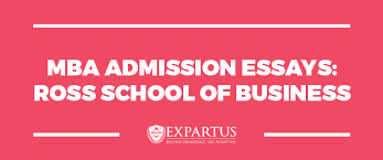 mba admission essays ross school of business mba admission essays
