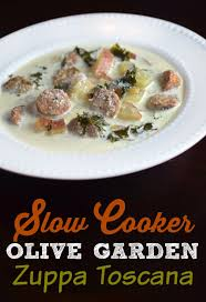 slow cooker olive garden zuppa toscana copycat version of olive garden s sausage potato and