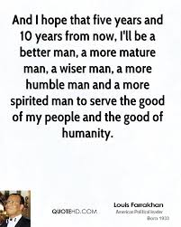 louis farrakhan quotes quotehd and i hope that five years and 10 years from now i ll be