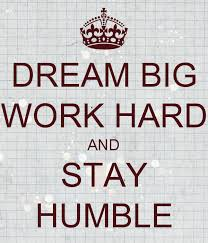 Quotes About Dreaming Big And Working Hard Best of Dream Big Work Hard And Stay Humble DesiComments