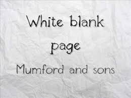 Blank And Mumford And Sons White Blank Page With Lyrics Youtube