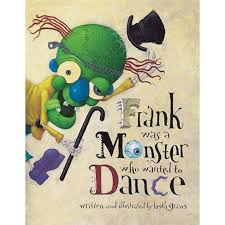 Frank Was A Monster Who Wanted To Dance - By Keith Graves (Paperback) :  Target