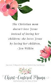 40 Beautiful Christian Mother's Day Card Quotes ChristCentered Mama Extraordinary Love Quotes For Mom
