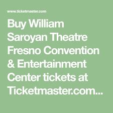 William Saroyan Theatre Fresno Seating Chart Buy William Saroyan Theatre Fresno Convention