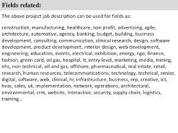 project assistant job description      fields related  the above project job description