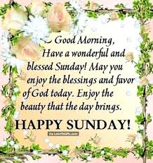 Blessed Sunday Quotes Classy Sunday Morning Quotes Mind Boggling Morning Quotes Inspirational