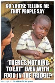 skeptical third world kid | Shut Up I'm Talking via Relatably.com