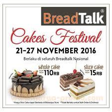 Promo Breadtalk Cakes Festival Whole Cake Mulai Rp110000 Slice