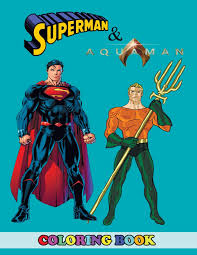 42 superman coloring pages to print off and color. Amazon Com Aquaman And Superman Coloring Book 2 In 1 Coloring Book For Kids And Adults Activity Book Great Starter Book For Children With Fun Easy And Relaxing Coloring Pages 9781792162527 Westfild Angela Books