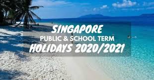 holidays singapore 2020 2021