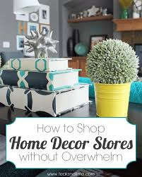 Small Picture How to Shop for Home Decor Without Getting Overwhelmed School of