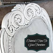 Tutorial} How To Glaze Painted Furniture The Vintage Storehouse