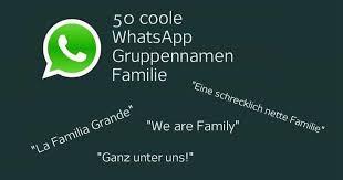 50 Originelle Und Lustige Whatsapp Gruppennamen Familie Freewarede