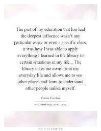 everyday life quotes sayings everyday life picture quotes page  the part of my education that has had the deepest influence wasn t any particular