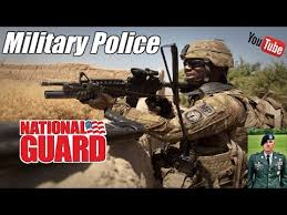 Military Police National Guard National Guard Military Police Youtube